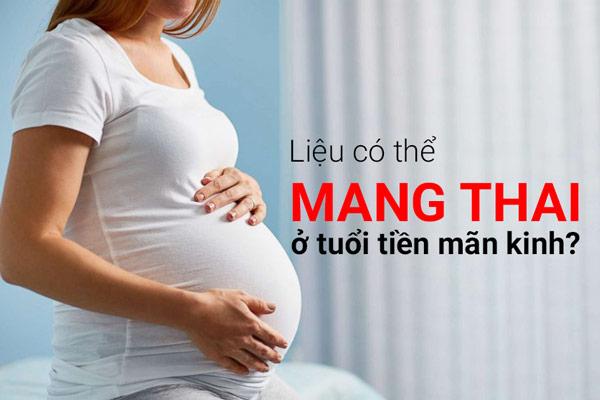 Tiền mãn kinh có thai không? 1