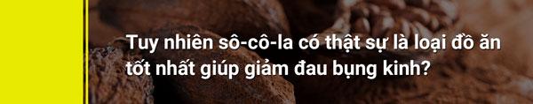 Có thật là chocolate có thể giảm đau bụng kinh không? 1