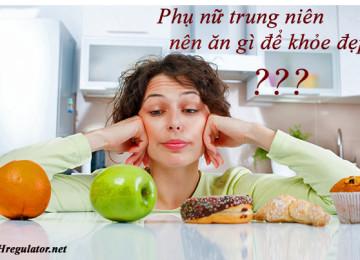 Phụ nữ tuổi trung niên ăn gì để khoẻ đẹp?
