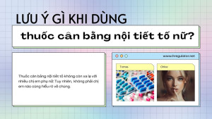 luu-y-dung-thuoc-can-bang-noi-tiet